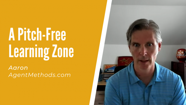 Testimonial - Aaron AgentMethods.com – A Pitch Free Learning Zone